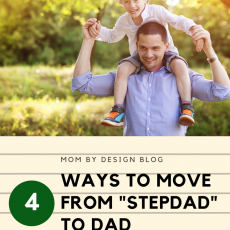 4 Ways to Move from being a Stepdad to a Dad